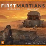 first-martians-adventures-on-the-red-planet-e2a00ac4a62b1298003dead5014d8d8b