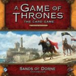 a-game-of-thrones-the-card-game-second-edition-sands-of-dorne-cf9ba1c15be9c71019b355ef08c5cd68