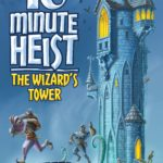 10-minute-heist-the-wizard-s-tower-ed7b5b43795d16161f9a778a5cc0aed6
