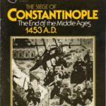 the-siege-of-constantinople-the-end-of-the-middles-ages-43376a6a72fd55263c2a6fd0d310f3c6